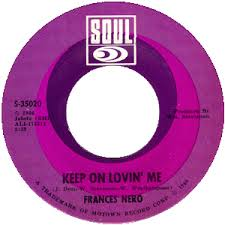 Frances Nero Keep On Loving Me