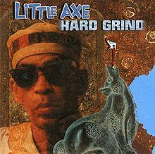 Little -Axe -Hard-Grind